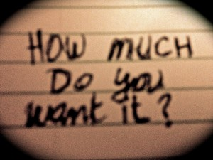 How much do you want it?
